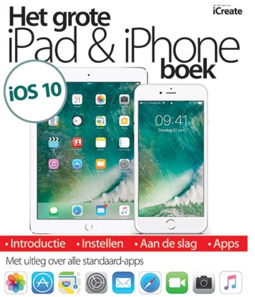 Het grote iPad & iPhone boek: iOS 10-editie